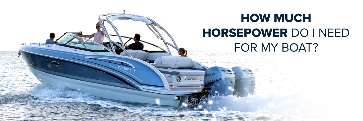 How Much Horsepower Do I Need for my Boat | Formula Boats