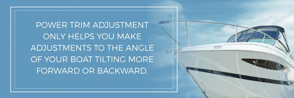 power trim adjustments help angle the boat