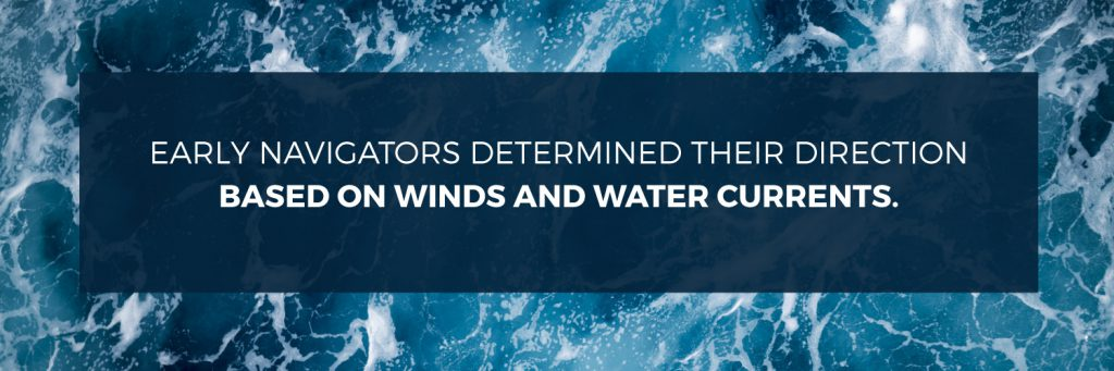 A banner to emphasize a point made in the article: early navigation was based on winds and water currents.