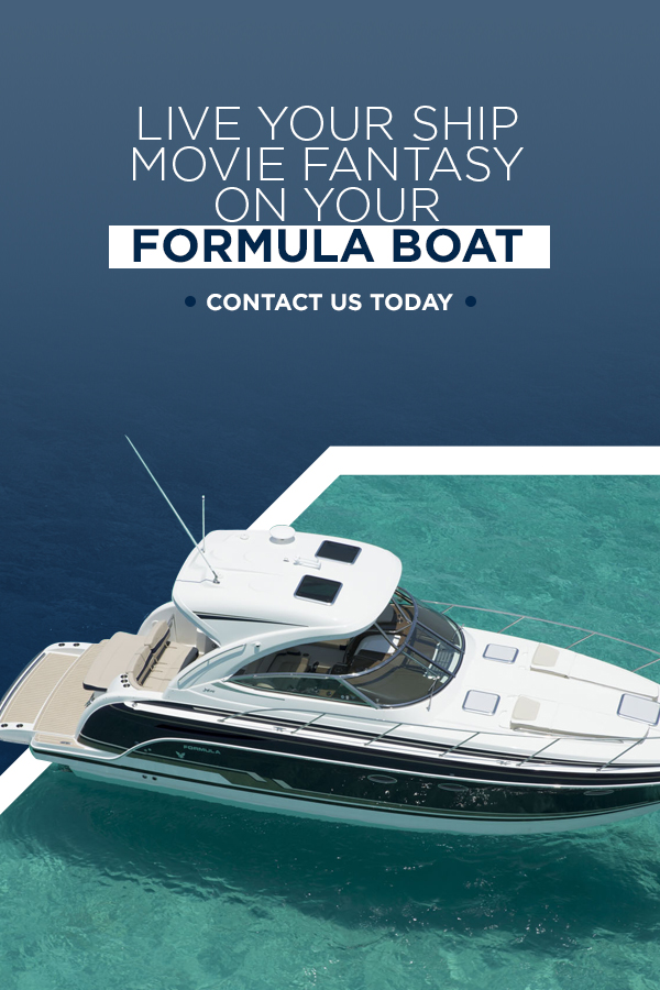 Live Your Ship Movie Fantasy on Your Formula Boat